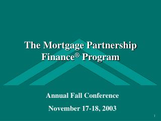 The Mortgage Partnership Finance ®  Program