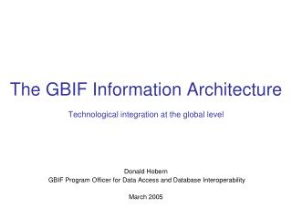 The GBIF Information Architecture Technological integration at the global level