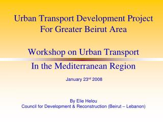 Urban Transport Develop. Project Greater Beirut Area (GBA)