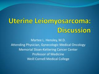 Uterine Leiomyosarcoma:   Discussion