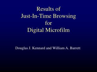 Results of  Just-In-Time Browsing for Digital Microfilm