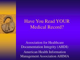 Have You Read YOUR Medical Record