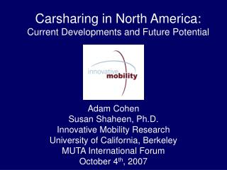 Carsharing in North America:  Current Developments and Future Potential