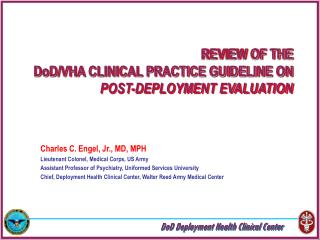 REVIEW OF THE DoD/VHA CLINICAL PRACTICE GUIDELINE ON POST-DEPLOYMENT EVALUATION