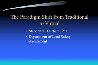 The Paradigm Shift from Traditional to Virtual
