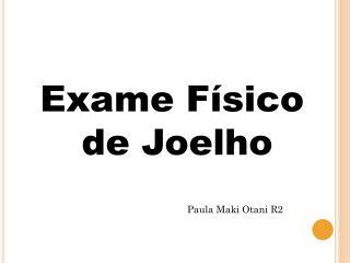Exame Físico  de  Joelho