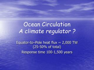 Ocean Circulation A climate regulator ?
