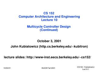 CS 152  Computer Architecture and Engineering Lecture 10  Multicycle Controller Design  Continued