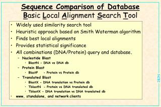 Sequence Comparison of Database B asic  L ocal  A lignment  S earch  T ool