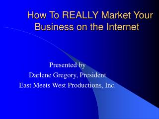How To REALLY Market Your Business on the Internet
