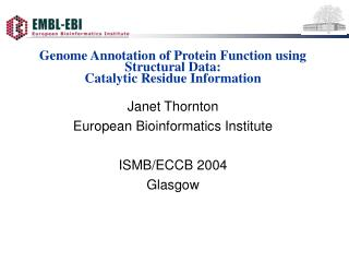 Genome Annotation of Protein Function using Structural Data:  Catalytic Residue Information