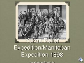 Yukon Relief Expedition/Manitoban Expedition 1898 by  Kerstin Phoenix