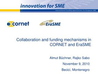 Collaboration and funding mechanisms in CORNET and EraSME