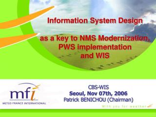 Information System Design   as a key to NMS Modernization,  PWS implementation  and WIS
