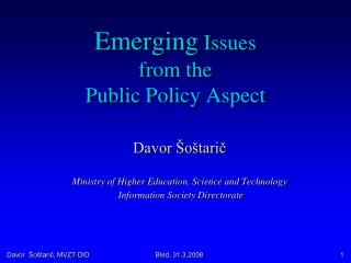 Emerging  Issues  from the  Public Policy Aspect