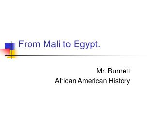 From Mali to Egypt.