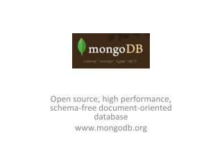 Open source, high performance, schema-free document-oriented database mongodb
