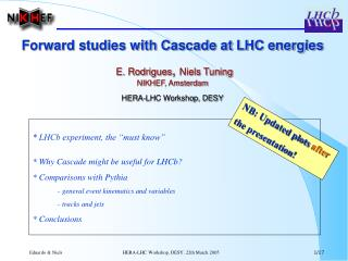 "* LHCb experiment, the ""must know"" * Why Cascade might be useful for LHCb?"