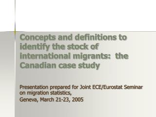 Concepts and definitions to identify the stock of international migrants:  the Canadian case study