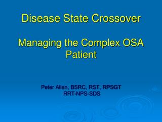 Disease State Crossover Managing the Complex OSA Patient