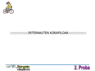 ::::::::::::::::INTERNAUTEN KORAPILOAK::::::::::::::::