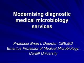 Modernising diagnostic medical microbiology services