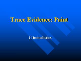 Trace Evidence: Paint