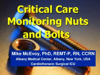 Critical Care Monitoring Nuts and Bolts