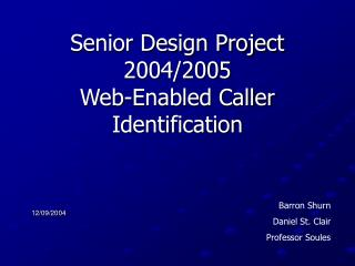 Senior Design Project 2004/2005 Web-Enabled Caller Identification