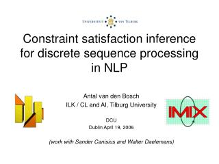 Constraint satisfaction inference for discrete sequence processing in NLP