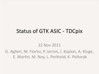 Status of GTK ASIC - TDCpix