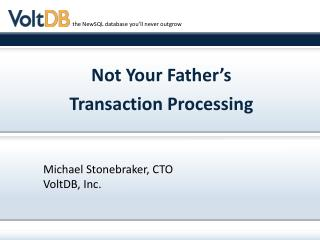 Not Your Father's  Transaction Processing