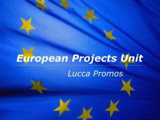 European Projects Unit