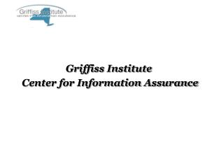 Griffiss Institute  Center for Information Assurance
