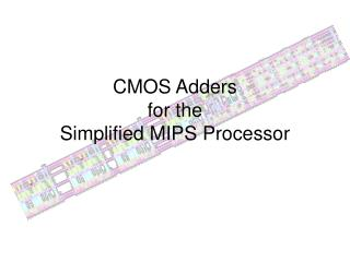 CMOS Adders for the Simplified MIPS Processor