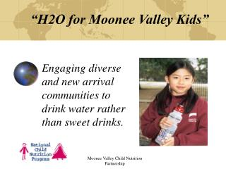 Engaging diverse  and new arrival communities to  drink water rather  than sweet drinks.