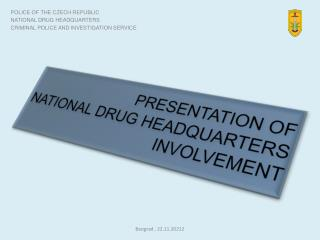 PRESENTATION OF   NATIONAL DRUG HEADQUARTERS  INVOLVEMENT