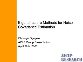 Eigenstructure Methods for Noise Covariance Estimation