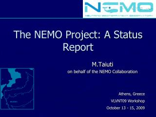 The NEMO Project: A Status Report