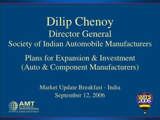 Dilip Chenoy Director General Society of Indian Automobile Manufacturers
