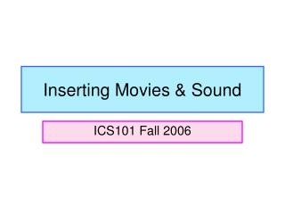 Inserting Movies & Sound