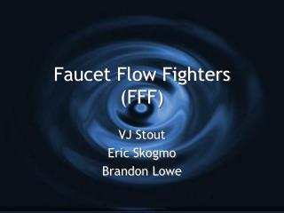 Faucet Flow Fighters (FFF)