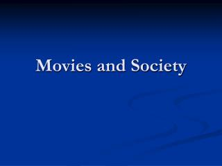 Movies and Society