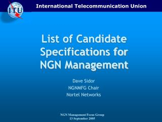 List of Candidate Specifications for  NGN Management