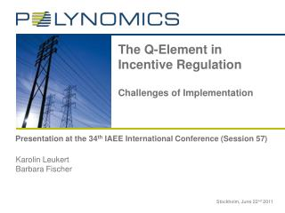 The Q-Element in Incentive Regulation Challenges of Implementation