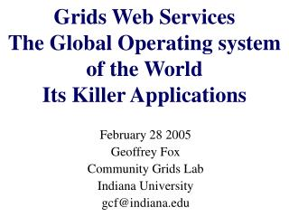 Grids Web Services The Global Operating system of the World Its Killer Applications