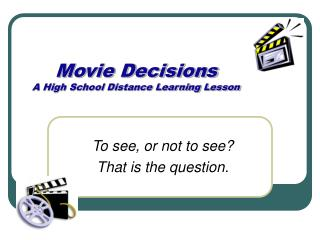Movie Decisions A High School Distance Learning Lesson