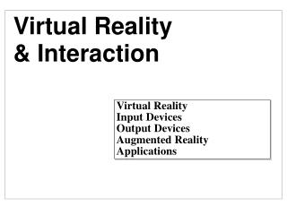 Virtual Reality & Interaction