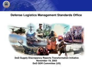 DoD Supply Discrepancy Reports Transformation Initiative   November 19, 2003