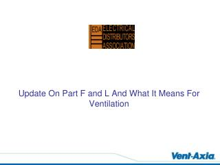 Update On Part F and L And What It Means For Ventilation